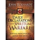 Daily Declarations for Spiritual Warfare: 365 Biblical Principles to Defeat the Devil