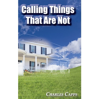 Calling Things That Are Not, by Charles Capps, Paperback