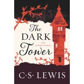 The Dark Tower And Other Stories, by C. S. Lewis