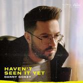 Haven't Seen It Yet, by Danny Gokey, CD