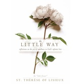 Pre-buy, The Little Way: Reflections on the Joy of Smallness in God's Infinite Love, by Therese of Lisieux