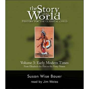 The Story of the World Volume 3: Early Modern Times Audio