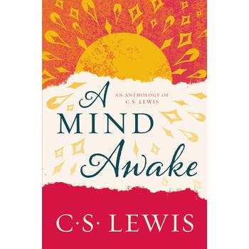 A Mind Awake: An Anthology of C. S. Lewis, by C. S. Lewis, Paperback