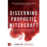 Discerning Prophetic Witchcraft, by Jennifer LeClaire, Paperback