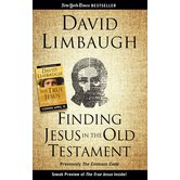 Finding Jesus in the Old Testament, by David Limbaugh