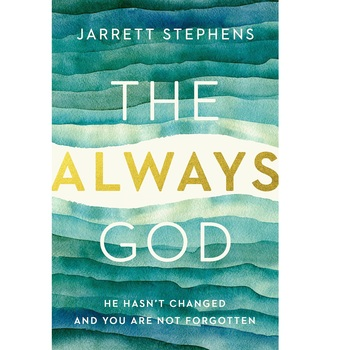 Pre-buy, The Always God: He Hasnt Changed & You Are Not Forgotten, by Jarrett Stephens, Paperback