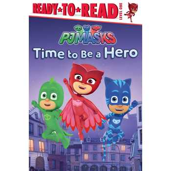 Time To Be A Hero, PJ Masks, Level 1 Reader, by Daphne Pendergrass, Paperback