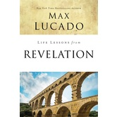 Life Lessons From Revelation, Life Lessons Series, by Max Lucado, Paperback
