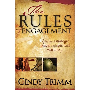 Rules of Engagement: The Art of Strategic Prayer and Spiritual Warfare