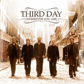 Wherever You Are, by Third Day, CD