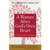 A Woman After God's Own Heart, by Elizabeth George