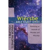 Wiersbe Bible Study Series: Minor Prophets Vol. 1: Restoring an Attitude of Wonder and Worship