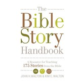 The Bible Story Handbook: A Resource for Teaching 175 Stories from the Bible, 448 Pages, Ages 3-Adult