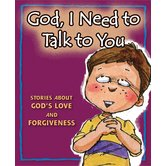 God, I Need to Talk to You: Stories about God's Love and Forgiveness, by Concordia Publishing House