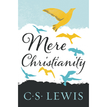 Mere Christianity, by C.S. Lewis