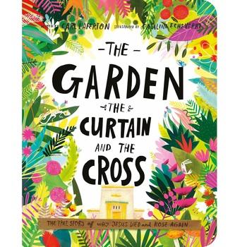 The Garden the Curtain & the Cross, by Carl Laferton & Catalina Echeverri, Board Book