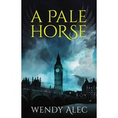 A Pale Horse, Chronicles of Brothers Series, Book 4, by Wendy Alec, Paperback