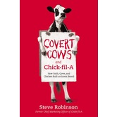 Covert Cows and Chick-fil-A, by Steve Robinson, Hardcover