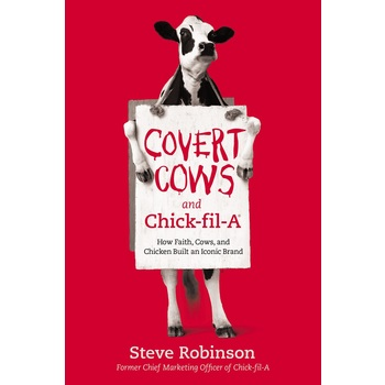 Covert Cows and Chick-fil-A, by Steve Robinson, Paperback