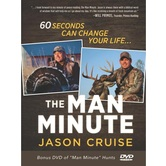 The Man Minute: A 60-Second Encounter Can Change Your Life, by Jason Cruise