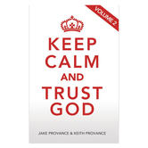 Keep Calm and Trust God: Volume 2, by Jake Provance & Keith Provance, Paperback