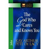 New Inductive Study Series: The God Who Cares and Knows You: John