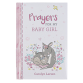 Christian Art Gifts, Prayers for My Baby Girl Prayer Book, by Carolyn Larsen, Hardcover