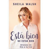 Esta Bien No Estar Bien, by Sheila Walsh, Paperback