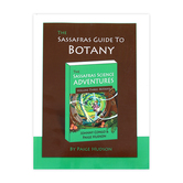 The Sassafras Guide to Botany by Paige Hudson, Paperback, Grades K-5