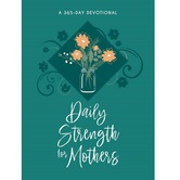 Daily Strength for Mothers: 365 Daily Devotional, by BroadStreet, Imitation Leather