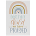 For This Child We Have Prayed Rainbow Table Decor, Wood, White, 5 x 3 3/8 x 1 1/8 Inches