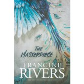 The Masterpiece, by Francine Rivers, Paperback