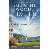 On a Coastal Breeze, Three Sisters Island Series, Book 2, by Suzanne Woods Fisher, Paperback