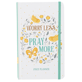 Barbour, 2022 Planner Worry Less, Pray More, Paperback, 4 1/2 x 7 1/4 inches, 240 Pages