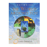 Exploring The World Around You by Gary Parker, Paperback, Grades 6-9