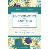 Encouraging One Another, Women of Faith Bible Studies, by Christa Kinde