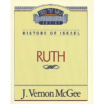Thru the Bible Commentary: Ruth