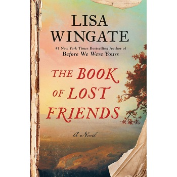 The Book of Lost Friends: A Novel, by Lisa Wingate, Hardcover