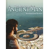 The Secrets of Ancient Man: Revelations from the Ruins, by Don Landis and Jackson Hole Bible College