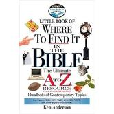 Little Book of Where to Find It in the Bible: The Ultimate A to Z Resource