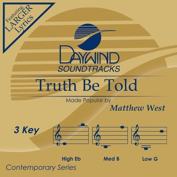 Truth Be Told, Accompaniment Track, As Made Popular by Matthew West, CD
