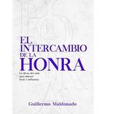 Pre-buy, El Intercambio de Honra, by Guillermo Maldonado, Paperback