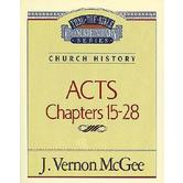 Thru the Bible Commentary: Acts (Chapters 15-28)