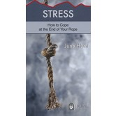 Stress: How to Cope at the End of Your Rope, Hope For The Heart Series, by June Hunt