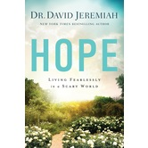 Hope: Living Fearlessly in a Scary World, by David Jeremiah, Paperback