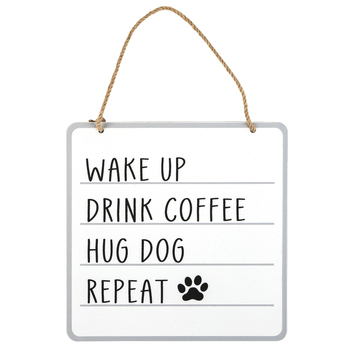 Wake Up Drink Coffee Hug Dog Repeat Wall Sign, White & Black, 8 x 8 inches
