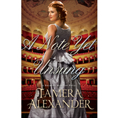 A Note Yet Unsung: A Belmont Mansion Novel, by Tamera Alexander, Paperback