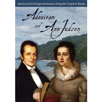 Adoniram and Ann Judson: America's First Foreign Missionaries Bring the Gospel to Burma, DVD