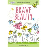 Brave Beauty: Finding The Fearless You, by Lynn Cowell