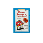 Whatever Happened to Penny Candy 7th Edition, by Richard J. Maybury, Paperback